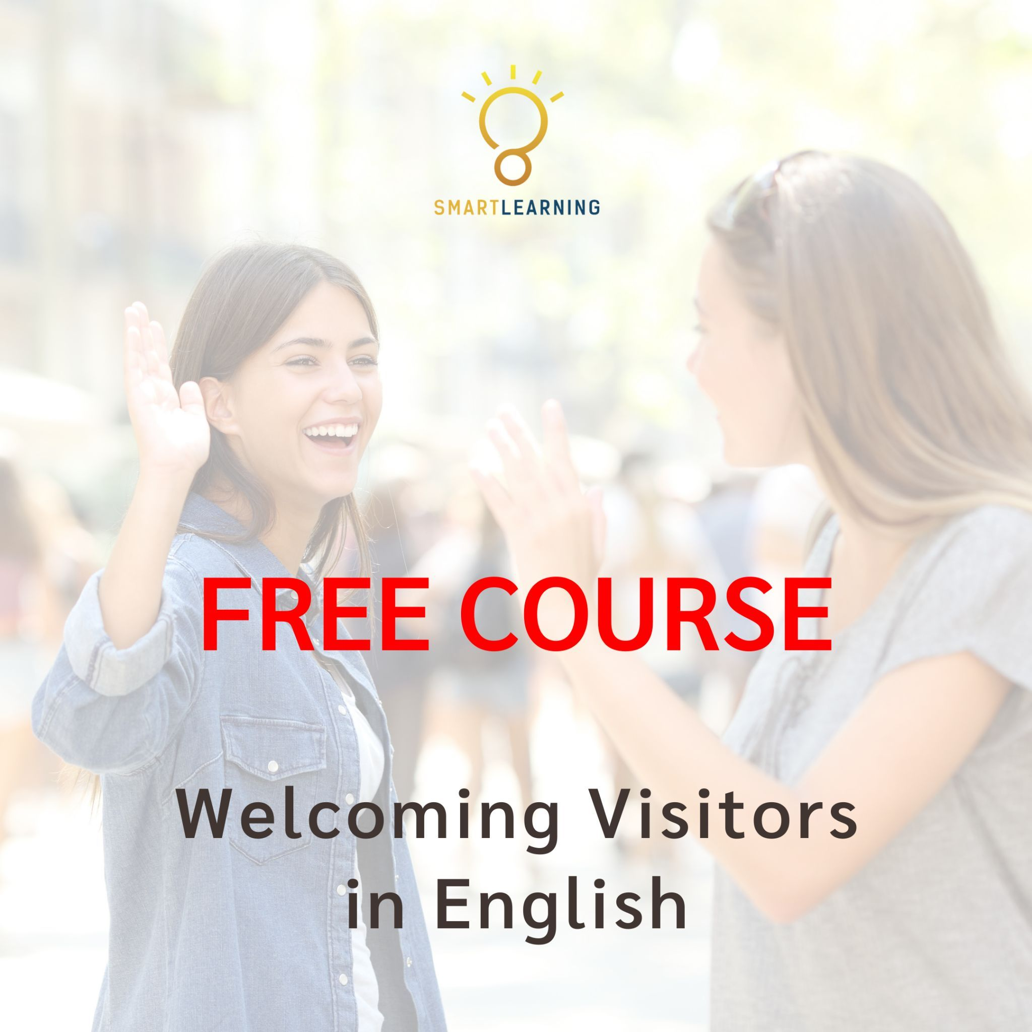 (Free Course) Welcoming Visitors in English